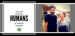 """Humans of Cannabis"" An iCAN Exclusive About Dying Twice and About Living Well"