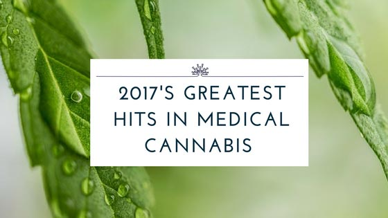 Medical Cannabis in 2017: A Look at the Greatest Global Hits