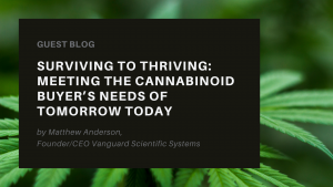 Surviving to Thriving: Meeting the Cannabinoid Buyer's Needs of Tomorrow Today