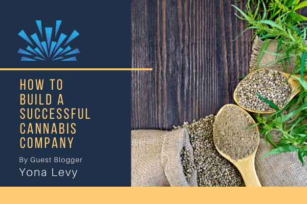 How to Build a Successful Cannabis Company